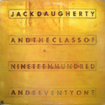 1971 Jack Daugherty - The Class Of Nineteen Hundred And Seventy One