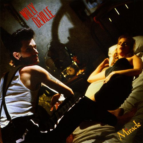 1987 Willy DeVille – Miracle