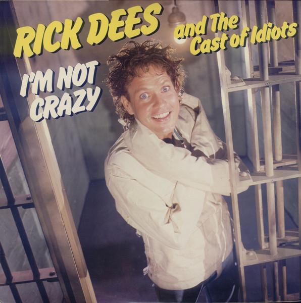 1985 Rick Dees & His Cast Of Idiots – I'm Not Crazy