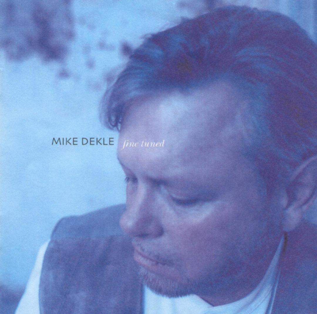 2000 Mike Dekle – Fine Tuned
