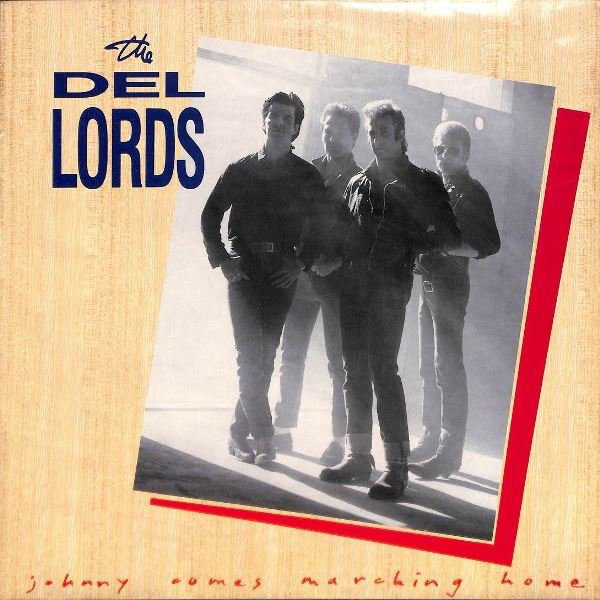 1986 The Del-Lords – Johnny Comes Marching Home