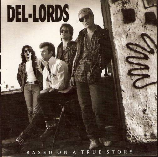 1988 The Del-Lords ‎– Based On A True Story