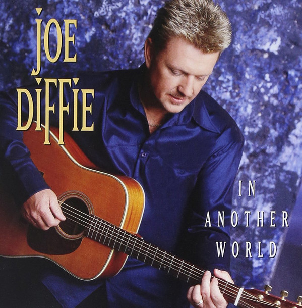 2001 Joe Diffie – In Another World