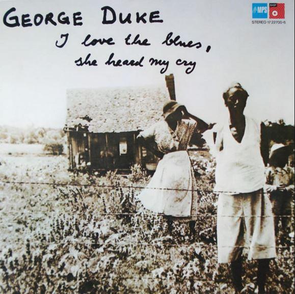 1975 George Duke – I Love The Blues, She Heard Me Cry