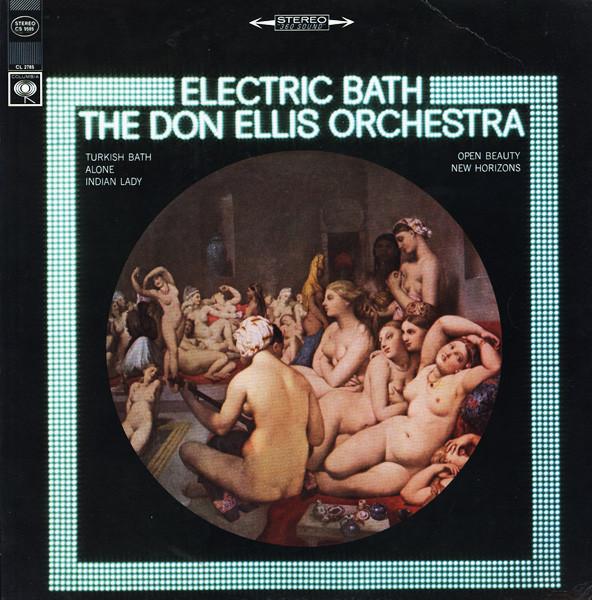 1967 The Don Ellis Orchestra – Electric Bath