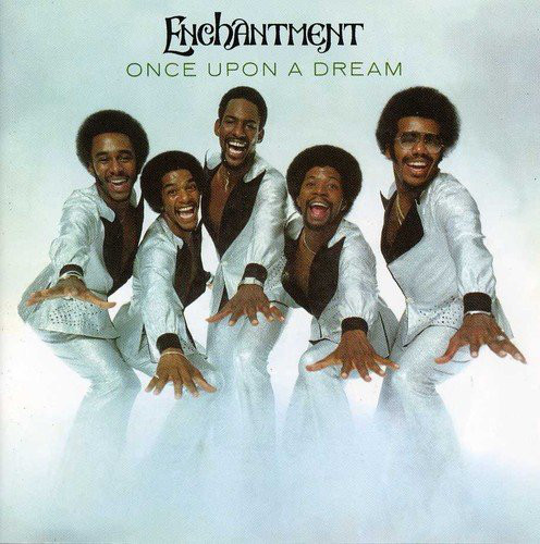 1977 Enchantment – Once Upon A Dream