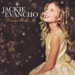 2011 Jackie Evancho - Dream With Me
