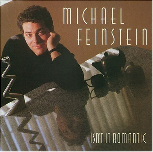 1988 Michael Feinstein – Isn't It Romantic