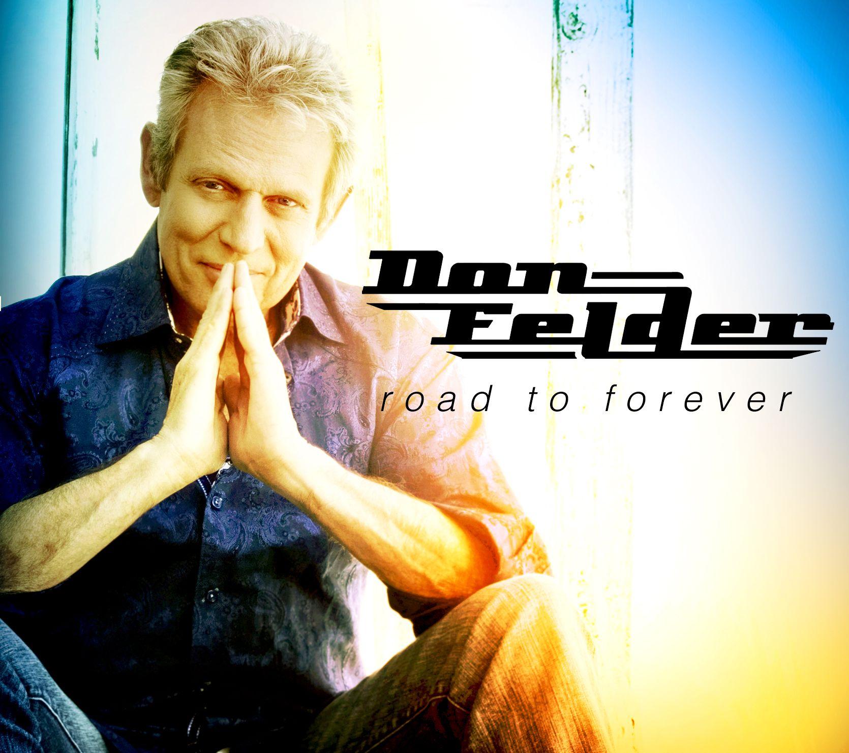 2012 Don Felder – Road To Forever