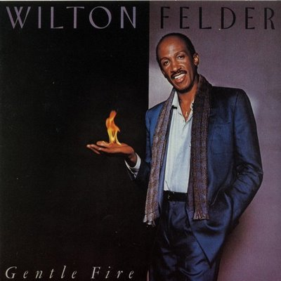 1983 Wilton Felder – Gentle Fire