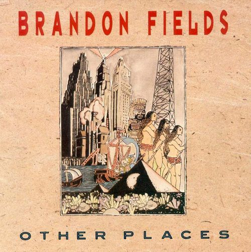 1992 Brandon Fields – Other Places