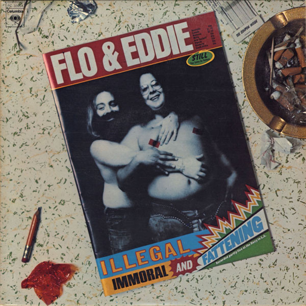 1975 Flo & Eddie – Illegal, Immoral And Fattening
