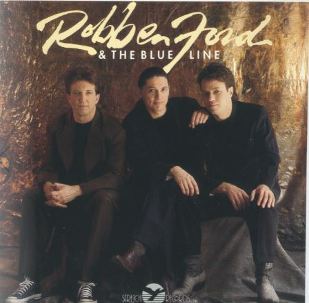 1992 Robben Ford – Robben Ford & The Blue Line