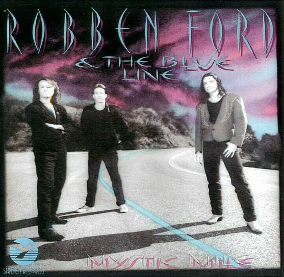 1993 Robben Ford & The Blue Line – Mystic Mile