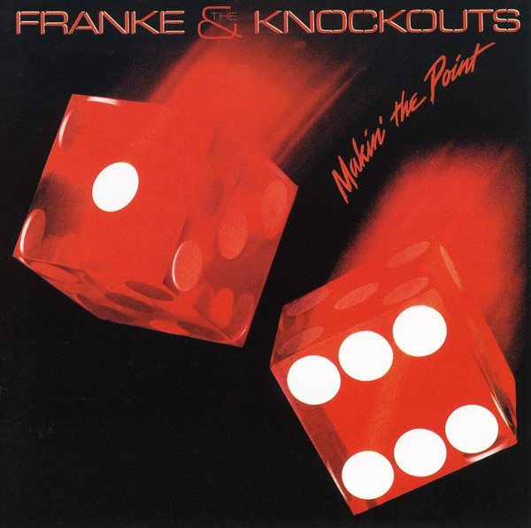 1984 Franke and the Knockouts – Makin the Point