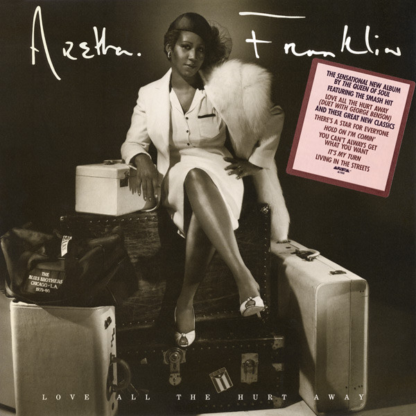 1981 Aretha Franklin – Love All The Hurt Away