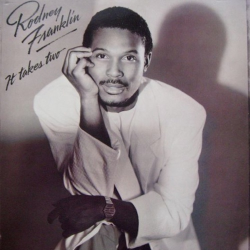 1986 Rodney Franklin – It Takes Two