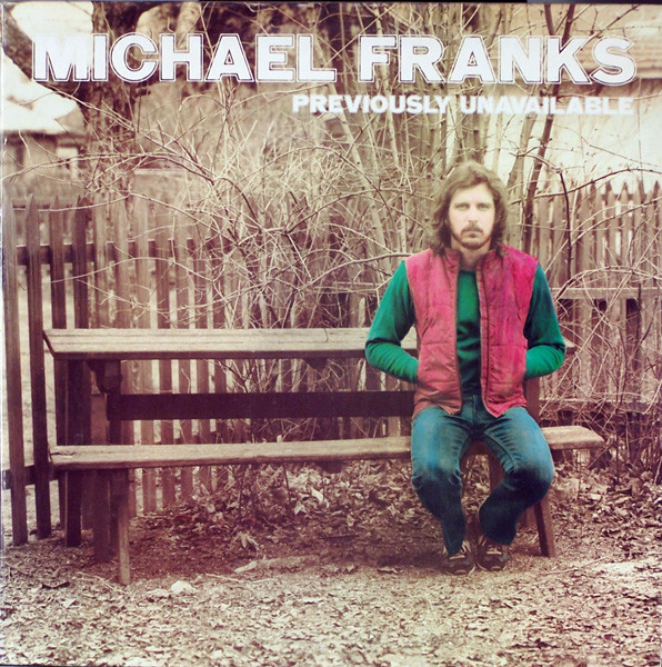 1973 Michael Franks – Michael Franks / Previously Unavailable