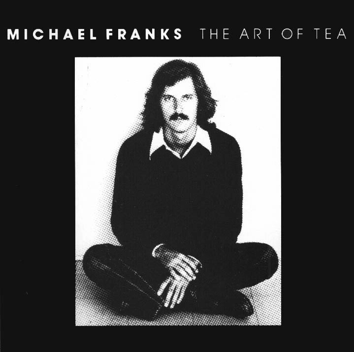 1975 Michael Franks – The Art Of Tea