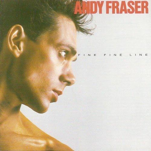 1984 Andy Fraser – Fine Fine Line