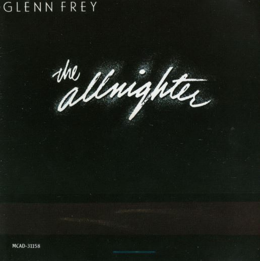 1984 Glenn Frey – The Allnighter
