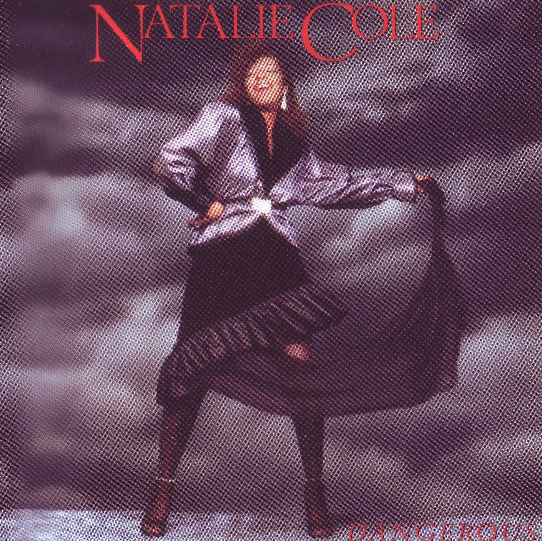 1985 Natalie Cole – Dangerous