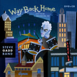 2016 Steve Gadd Band - Way Back Home (Live From Rochester, NY)
