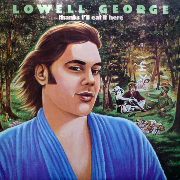 1979 Lowell George – Thanks I'll Eat It Here