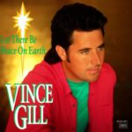 1993 Vince Gill - Let There Be Peace on Earth