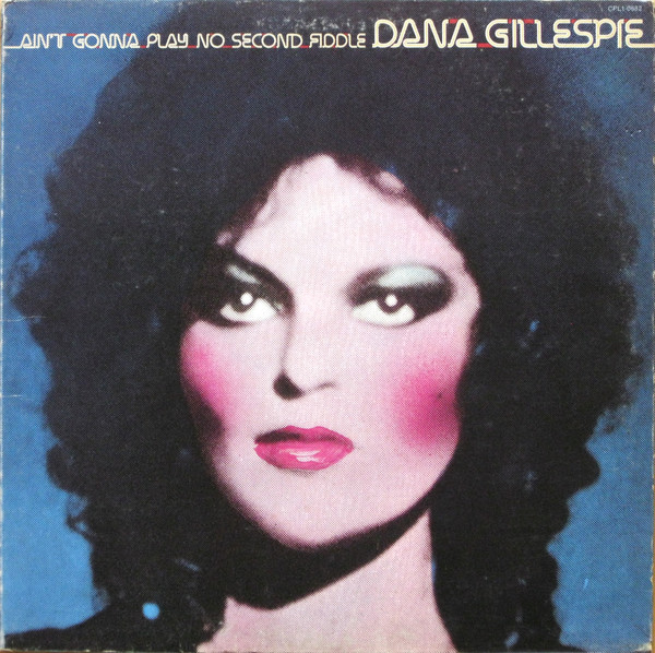 1974 Dana Gillespie – Ain't Gonna Play No Second Fiddle