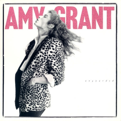 1985 Amy Grant – Unguarded