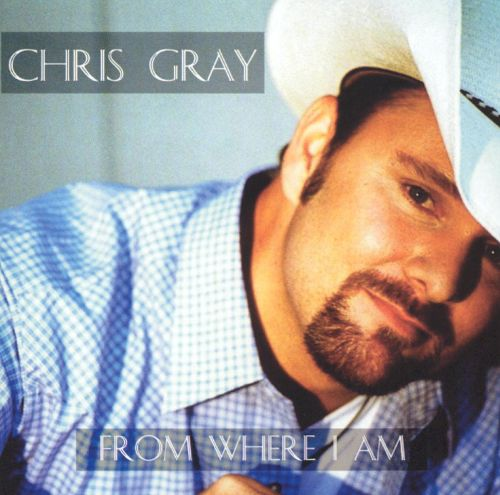 2005 Chris Gray – From Where I Am