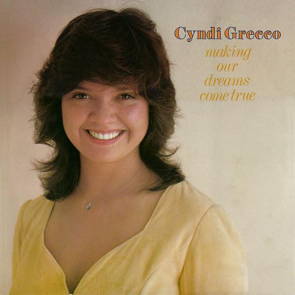 1976 Cyndi Grecco – Making Our Dreams Come True