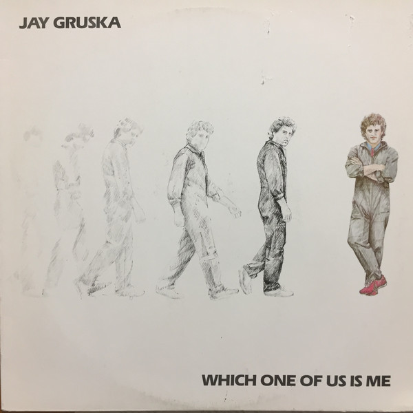 1984 Jay Gruska – Which One Of Us Is Me