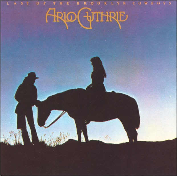1973 Arlo Guthrie – The Last Of The Brooklyn Cowboys