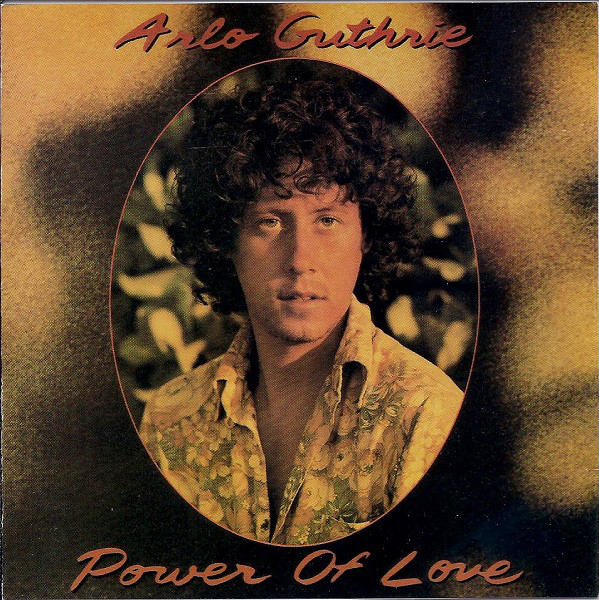 1982 Arlo Guthrie – The Power Of Love