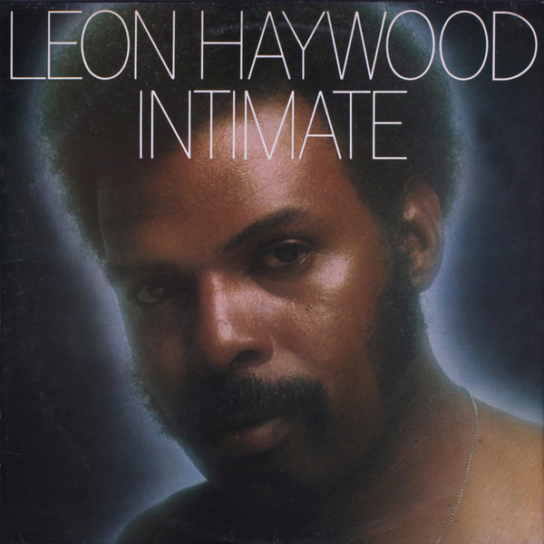 1976 Leon Haywood – Intimate