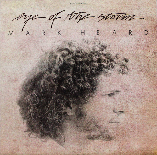 1983 Mark Heard – Eye Of The Storm