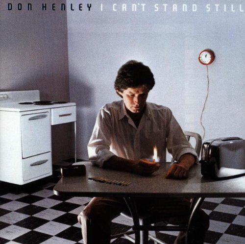 1982 Don Henley – I Can't Stand Still