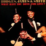 1978 Hodges, James & Smith - What Have You Done For Love?