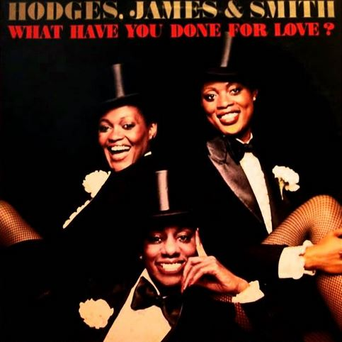 1978 Hodges, James & Smith – What Have You Done For Love?