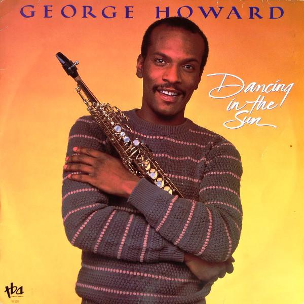 1985 George Howard – Dancing In The Sun