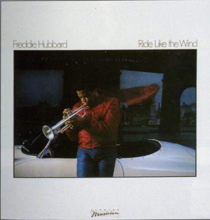 1982 Freddie Hubbard – Ride Like The Wind