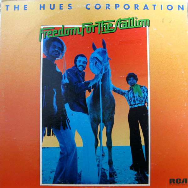 1973 The Hues Corporation – Freedom For The Stallion