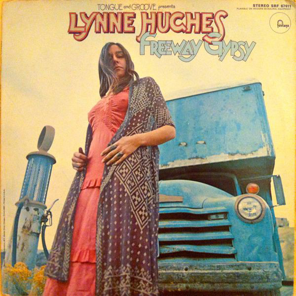 1970 Lynne Hughes – Freeway Gypsy