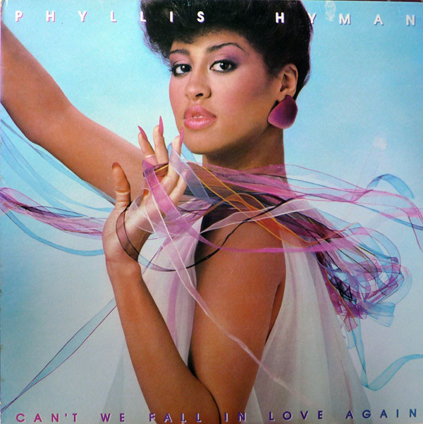 1981 Phyllis Hyman – Can't We Fall In Love Again