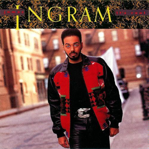 1989 James Ingram – It's Real