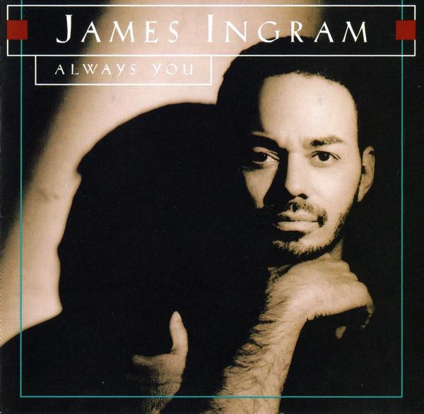 1993 James Ingram – Always You
