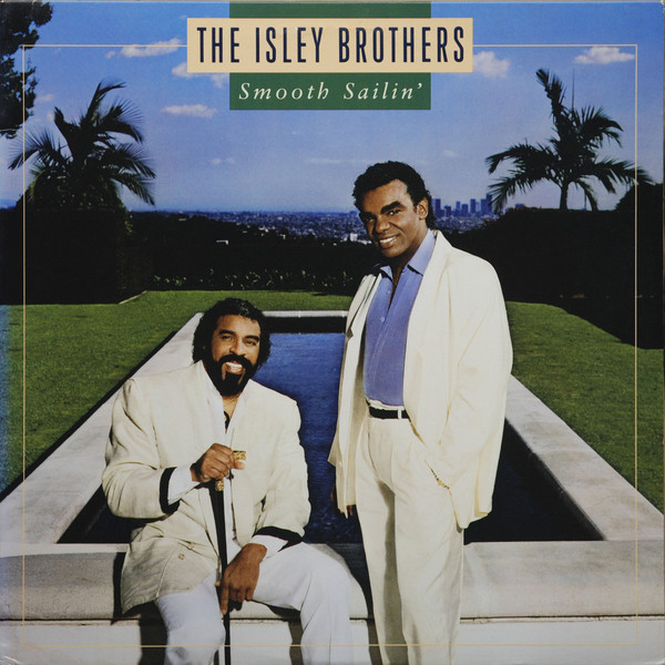 1987 The Isley Brothers – Smooth Sailin'