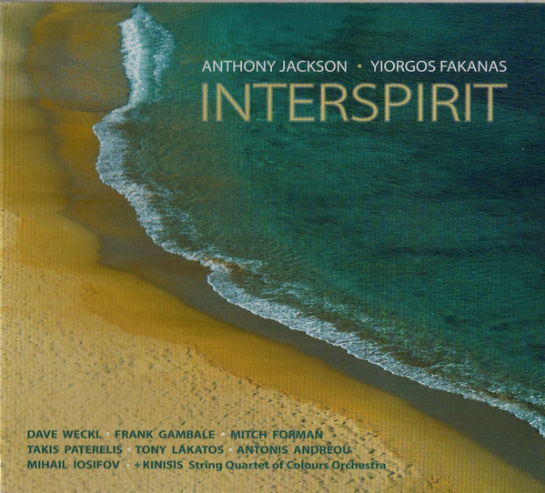 2010 Anthony Jackson and Yiorgos Fakanas – Interspirit